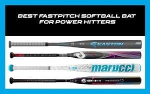 Best Fastpitch Softball Bat for Power Hitters